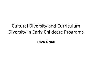Cultural Diversity and Curriculum Diversity in Early Childcare Programs
