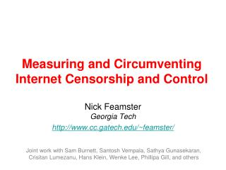 Measuring and Circumventing Internet Censorship and Control