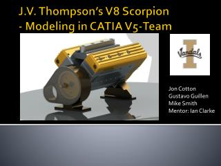 J.V. Thompson's V8 Scorpion - Modeling in CATIA  V5-Team