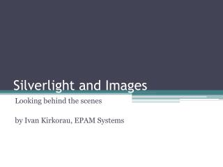 Silverlight and Images