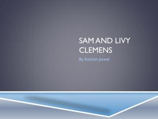 Sam and Livy  clemens