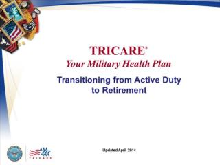 TRICARE Your Military  Health Plan: Transitioning from Active Duty to Retirement