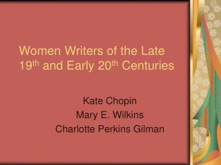 Women Writers of the Late 19 th  and Early 20 th  Centuries