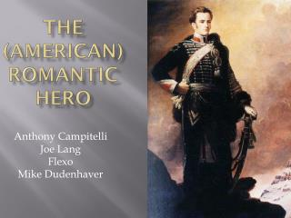 The (American)Romantic Hero