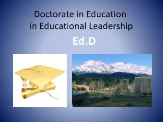 Doctorate in Education  in Educational Leadership