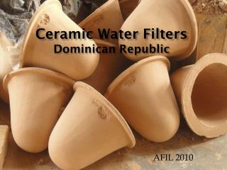Ceramic Water Filters  Dominican Republic