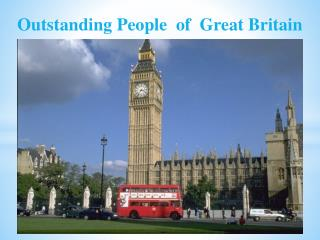 Outstanding People  of  Great  Britain