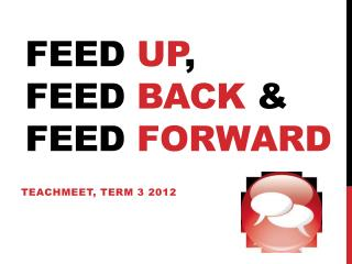 Feed  up , feed  back  & Feed  forward