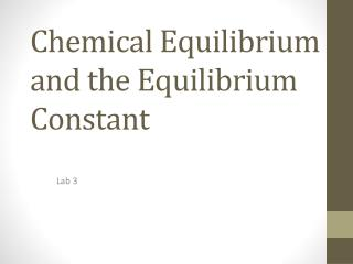 Chemical Equilibrium and the Equilibrium Constant