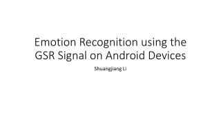 Emotion Recognition  using the  GSR Signal on Android Devices