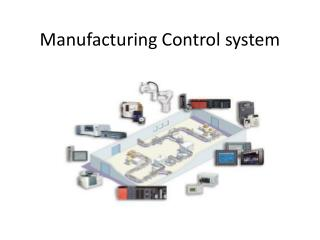 Manufacturing Control system