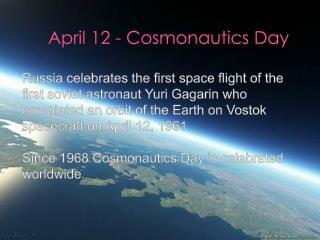 April 12 - Cosmonautics Day