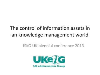 The control of information assets in an knowledge management world