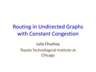 Routing in Undirected Graphs with Constant Congestion