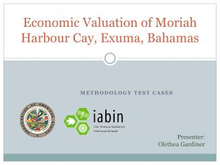 Economic Valuation of  Moriah Harbour  Cay,  Exuma , Bahamas
