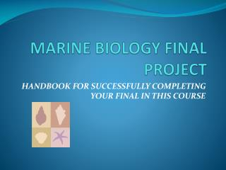 MARINE BIOLOGY FINAL PROJECT