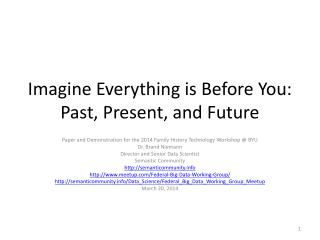 Imagine Everything is Before You: Past, Present, and Future