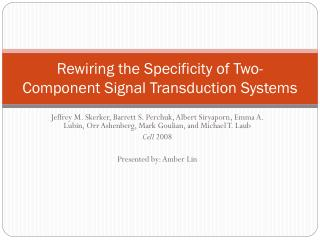 Rewiring the Specificity of Two-Component Signal Transduction Systems