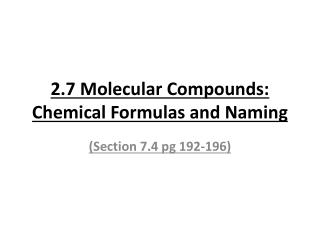 2.7 Molecular Compounds: Chemical Formulas and Naming