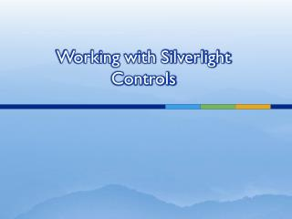 Working with Silverlight Controls