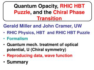Quantum Opacity,  RHIC HBT Puzzle , and the  Chiral Phase Transition
