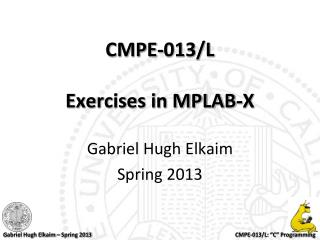CMPE-013/L Exercises in MPLAB-X