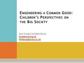 Engendering a Common Good: Children's Perspectives on  the Big Society