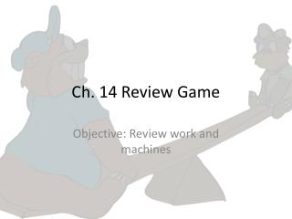 Ch. 14 Review Game