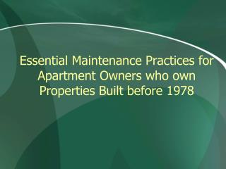Essential Maintenance Practices for Apartment Owners who own Properties Built before 1978