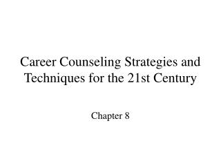 Career Counseling Strategies and Techniques for the 21st Century