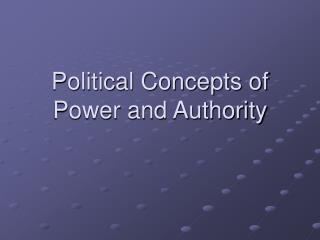 Political Concepts of Power and Authority