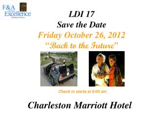 "LDI 17  Save the Date Friday October 26, 2012 ""Back to the Future"""