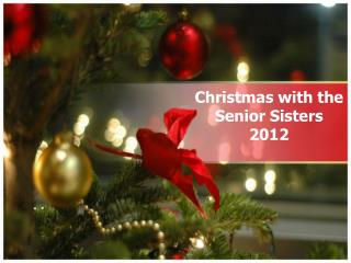 Christmas with the Senior Sisters 2012