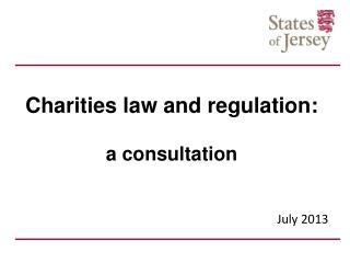 Charities law and regulation:  a consultation