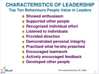 CHARACTERISTICS OF LEADERSHIP Top Ten Behaviours People Value in Leaders