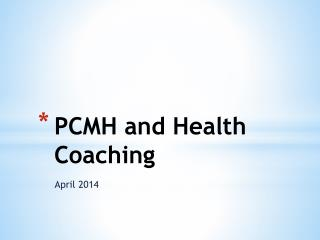 PCMH and Health Coaching