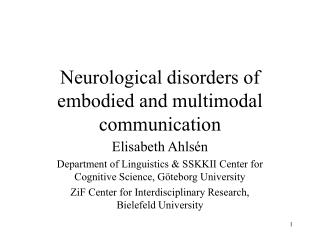 Neurological disorders of embodied and multimodal communication