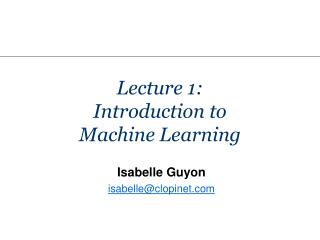 Lecture 1:  Introduction to  Machine Learning