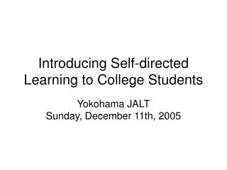 Introducing Self-directed Learning to College Students