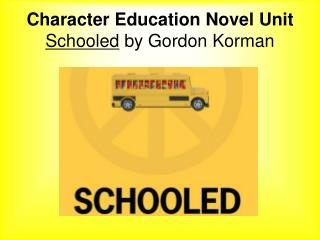 Character Education Novel Unit Schooled  by Gordon Korman