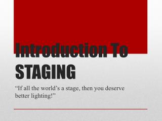 Introduction To STAGING
