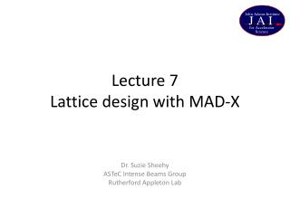 Lecture  7 Lattice design with MAD-X