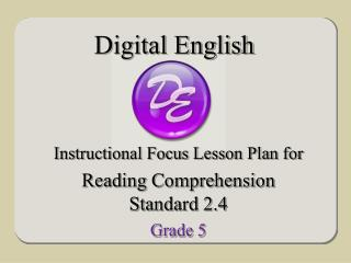 Instructional Focus Lesson Plan for Reading Comprehension Standard 2.4 Grade 5