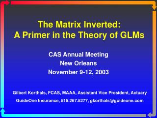 The Matrix Inverted:  A Primer in the Theory of GLMs