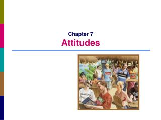 Chapter 7 Attitudes