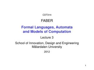 CDT314  FABER Formal Languages, Automata  and Models of Computation Lecture 3