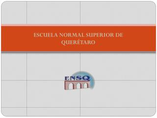 ESCUELA NORMAL SUPERIOR DE QUERÉTARO