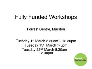 Fully Funded Workshops Forrest Centre, Marston