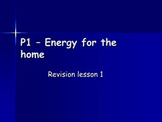 P1 – Energy for the home