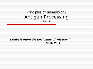 Principles of Immunology Antigen Processing 3/2/06